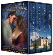 Holding Out for a Medieval Hero ebook by Laurel O'Donnell,Elizabeth Rose,Catherine Kean,Terri Brisbin
