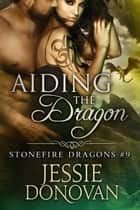 Aiding the Dragon ebook by Jessie Donovan