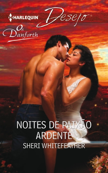 Noites de paixão ardente ebook by Sheri Whitefeather
