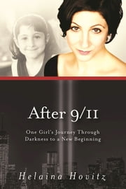 After 9/11 - One Girl's Journey through Darkness to a New Beginning ebook by Helaina Hovitz,Jasmin Lee Cori,Patricia Harte Bratt