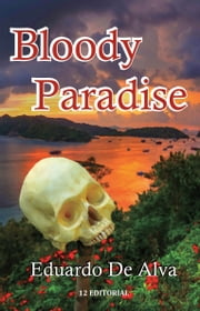 Bloody Paradise ebook by Eduardo De Alva