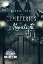 Cemeteries by Moonlight ebook by Hunter Frost