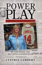 Power Play - My Life Inside the Red Wings Locker Room ebook by