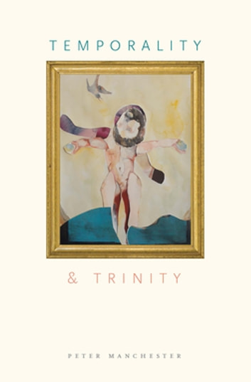 Temporality and Trinity ebook by Peter Manchester