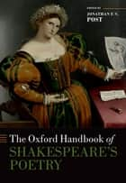 The Oxford Handbook of Shakespeare's Poetry ebook by Jonathan Post