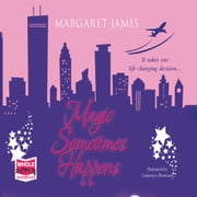 Magic Sometimes Happens audiobook by Margaret James