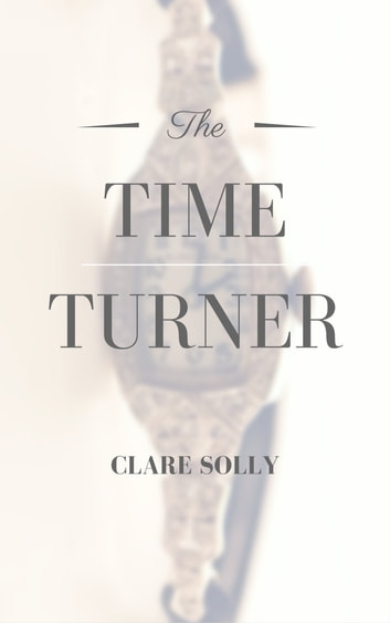 The Time Turner ebook by Clare Solly
