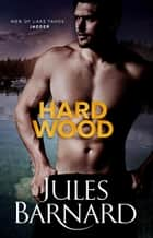 Hard Wood ebook by Jules Barnard