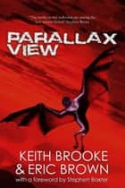 Parallax View ebook by Keith Brooke, Eric Brown