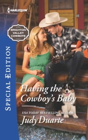Having the Cowboy's Baby - Life and Love in a Western Community ebook by Judy Duarte