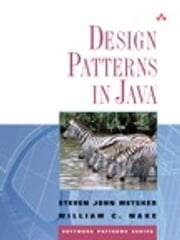 Design Patterns in Java ebook by Steven John Metsker,William C. Wake