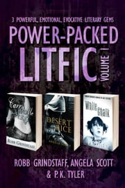 Power-Packed LitFic Vol. 1 (3-Book Special Edition Box Set) ebook by Robb Grindstaff,Angela Scott,P.K. Tyler