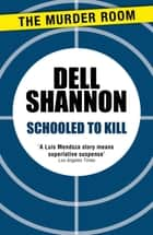 Schooled to Kill ebook by Dell Shannon
