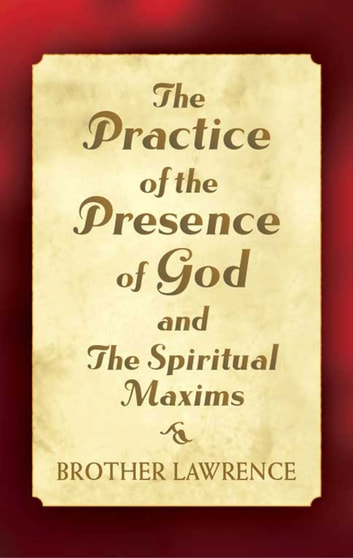 The Practice of the Presence of God and The Spiritual Maxims 電子書 by Brother Lawrence