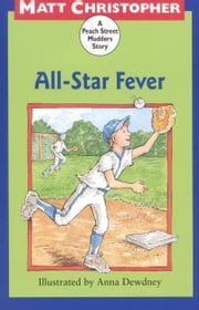 All-Star Fever - A Peach Street Mudders Story ebook by Matt Christopher,Anna Dewdney