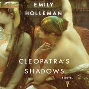 Cleopatra's Shadows audiobook by Emily Holleman