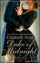 Duke of Midnight - Number 6 in series ebook by Elizabeth Hoyt