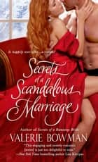 Secrets of a Scandalous Marriage ebook by Valerie Bowman