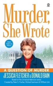 Murder, She Wrote: A Question of Murder ebook by Jessica Fletcher,Donald Bain