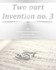Two part Invention no. 3 Pure sheet music for oboe and trombone by Johann Sebastian Bach arranged by Lars Christian Lundholm ebook by Pure Sheet Music