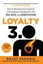 Loyalty 3.0: How to Revolutionize Customer and Employee Engagement with Big Data and Gamification ebook by Rajat Paharia