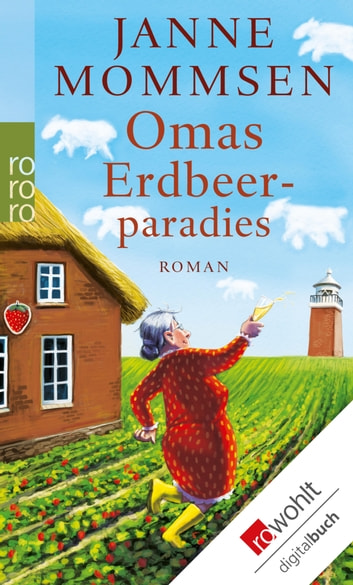 Omas Erdbeerparadies eBook by Janne Mommsen