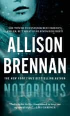 Notorious - A Novel ebook by Allison Brennan