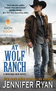 At Wolf Ranch - A Montana Men Novel ebook by Jennifer Ryan