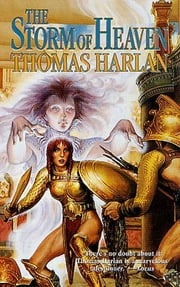 The Storm of Heaven ebook by Thomas Harlan