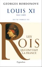 Louis XI - le Diplomate ebook by Georges Bordonove