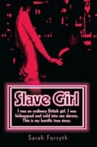 Slave Girl ebook by Sarah Forsyth