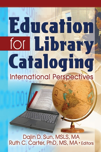 Education for Library Cataloging - International Perspectives ebook by