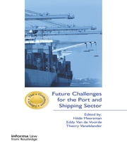 Future Challenges for the Port and Shipping Sector ebook by Hilde Meersman,Eddy Van De Voorde,Thierry Vanelslander