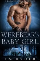 Werebear's Baby Girl - A Paranormal Romance ekitaplar by T.S. Ryder