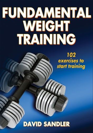 Fundamental Weight Training eBook by David Sandler