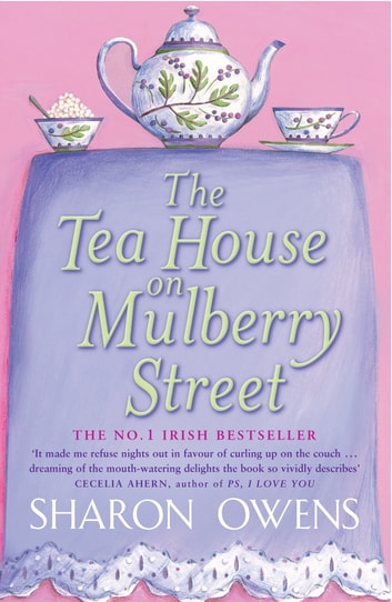 The Tea House on Mulberry Street ebook by Sharon Owens