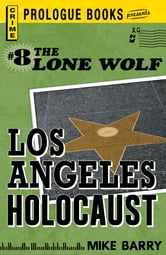 Lone Wolf #8: Los Angeles Holocaust ebook by Mike Barry