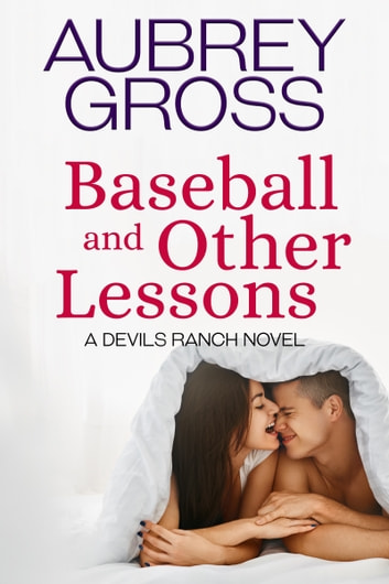 Baseball and Other Lessons (Devils Ranch Series Book 2) ebook by Aubrey Gross