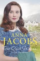 One Quiet Woman - Book 1 in the heartwarming Ellindale Saga eBook by Anna Jacobs