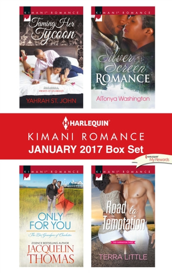 Harlequin Kimani Romance January 2017 Box Set - Taming Her Tycoon\Only for You\Silver Screen Romance\Road to Temptation ebook by Yahrah St. John,Jacquelin Thomas,AlTonya Washington,Terra Little