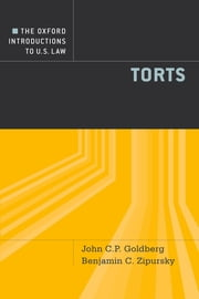 The Oxford Introductions to U.S. Law - Torts ebook by John C.P. Goldberg,Benjamin C. Zipursky