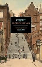 Pedigree ebook by Georges Simenon, Luc Sante, Robert Baldick