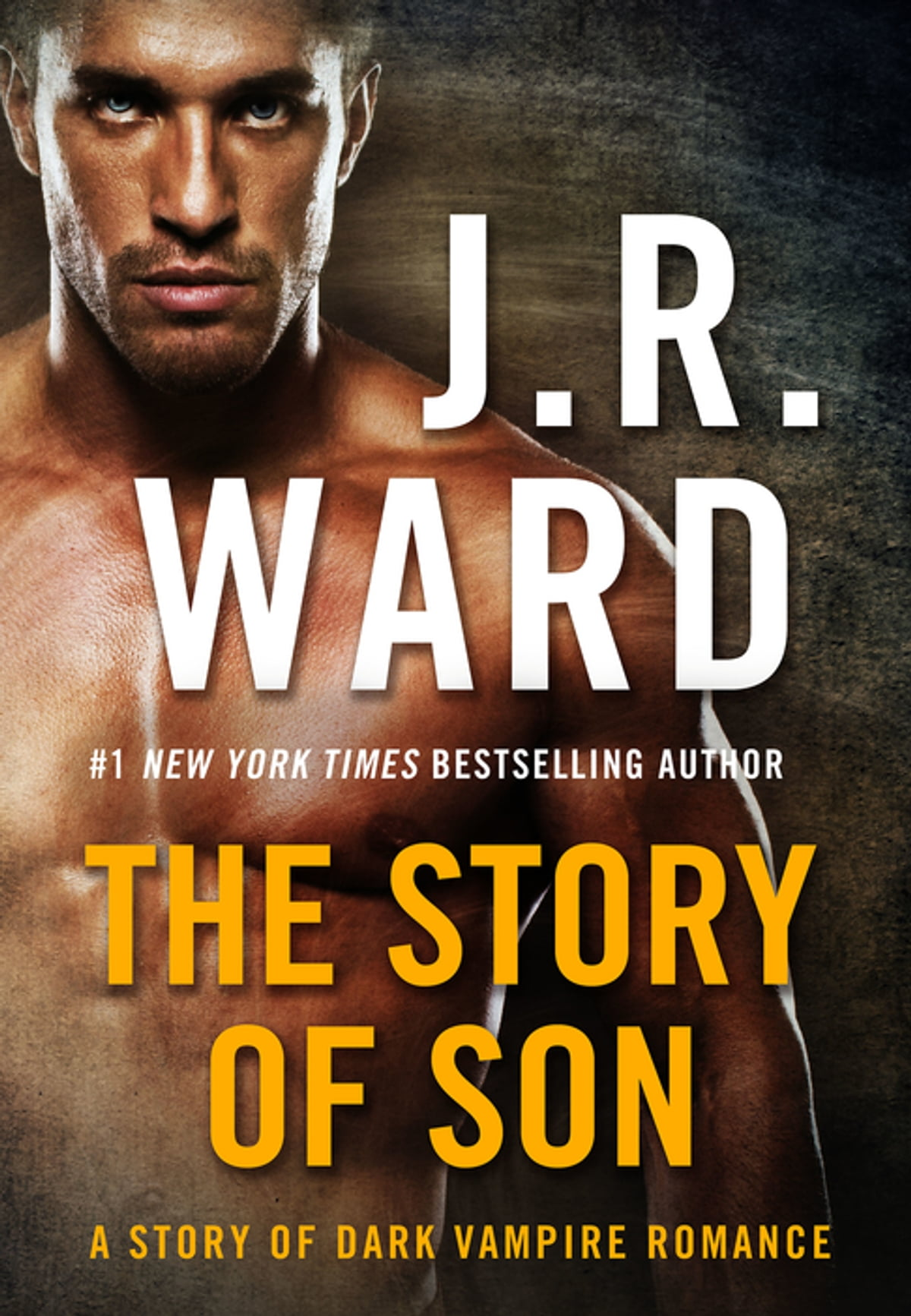 The Story Of Son  A Dark Vampire Romance Ebook By J R Ward