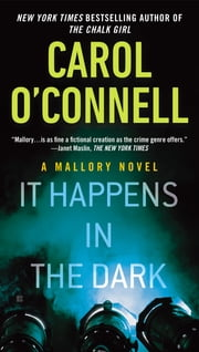 It Happens in the Dark ebook by Carol O'Connell