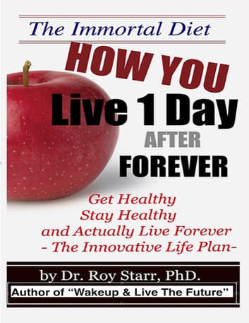 How You Live 1 Day After Forever ebook by Dr. Roy C. Starr, PhD iM