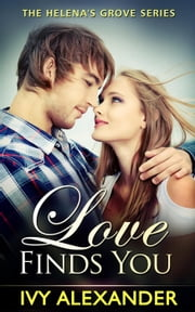 Love Finds You - The Helena's Grove Series, #1 ebook by Ivy Alexander