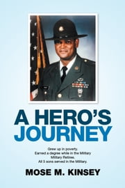 A Hero's Journey ebook by Mose M. Kinsey