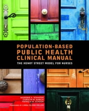 Population-Based Public Health Nursing Clinical Manual ebook by Schaffer, Marjorie