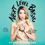 Next Level Basic - The Definitive Basic Bitch Handbook audiobook by Stassi Schroeder