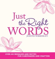 Just the Right Words ebook by Editors of David & Charles